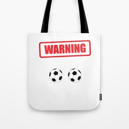 Warning I Kick Balls Funny Soccer Athlete T-Shirt Tote Bag