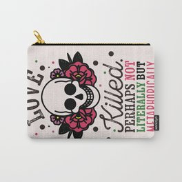 Love Killed Carry-All Pouch