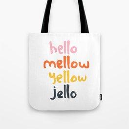 Hello Mellow Yellow Jello Tote Bag