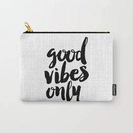 Good Vibes Only black and white typography poster black-white design home decor bedroom wall art Carry-All Pouch