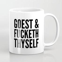 GOEST AND FUCKETH THYSELF Coffee Mug