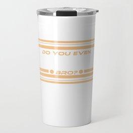 "Funny and hilarious way to mock your buddy.""Do you even compress bro?"" tee design. Makes a nice gift Travel Mug"