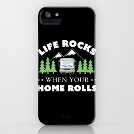 Life Rocks Funny Motorhome Camping Gift iPhone Case