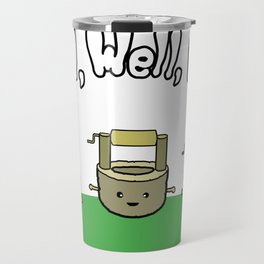 Well, Well, Well Travel Mug