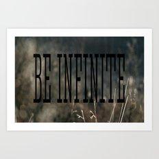 Be Infinate Art Print
