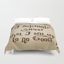 I Solemnly Swear That I'm Up To No Good Duvet Cover