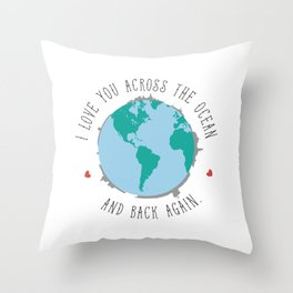 I Love You Across the Ocean and Back Again Throw Pillow