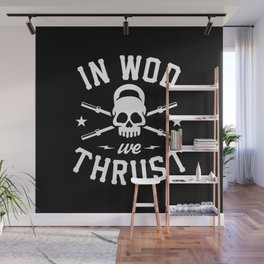 In WOD We Thrust (CrossFit) Wall Mural