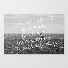 Not Afraid of Storms ~ Luisa May Alcott Canvas Print