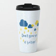 Don't grow up, it's a trap Travel Mug