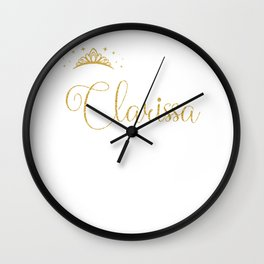 Queens Are Named Clarissa Personalized First Name Girl graphic Wall Clock