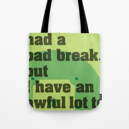 Bad Break Tote Bag