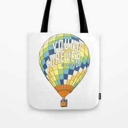 young forever Tote Bag