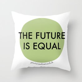 The Future is Equal - Green Throw Pillow