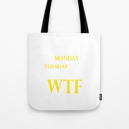 After Monday And Tuesday Even The Calendar Says WTF T-shirt Tote Bag