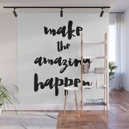 Make the Amazing Happen Typography Print Wall Mural