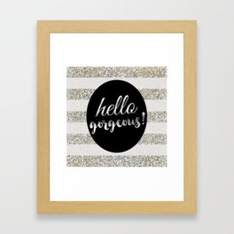 Hello Gorgeous! (Siver Stripes) Framed Art Print