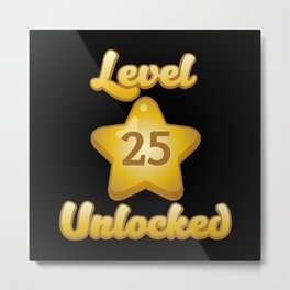 Level 25 Unlocked - Funny Gaming Quote Gift Metal Print