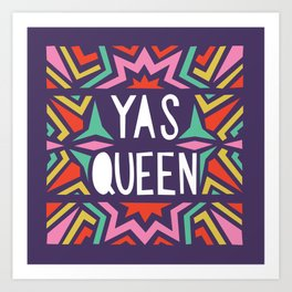 YAS QUEEN (second color) Art Print
