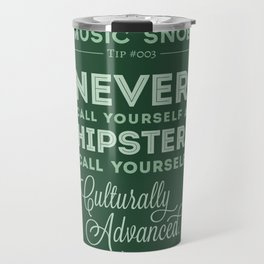 Never Call Yourself a Hipster — Music Snob Tip #003 Travel Mug