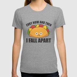Taco - Every Now & then I fall apart Cinco de mayo T-shirt