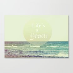 Life's a Beach Canvas Print