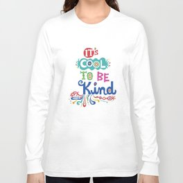 It's Cool To Be Kind Long Sleeve T-shirt