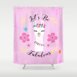Let's Be Fabulous - Pink Cute Alpaca - Llama with Flowers Shower Curtain