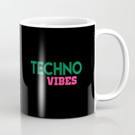 Techno vibes music quote Coffee Mug