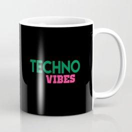 Techno vibes music quote Coffee Mug