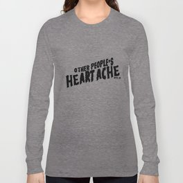 Other People's Heartache- black Long Sleeve T-shirt