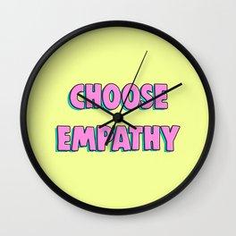 Choose Empathy Wall Clock