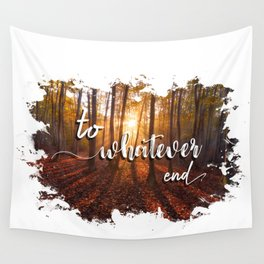to whatever end Wall Tapestry