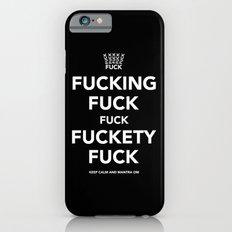 Fucking Fuck Fuck Fuckety Fuck Slim Case iPhone 6