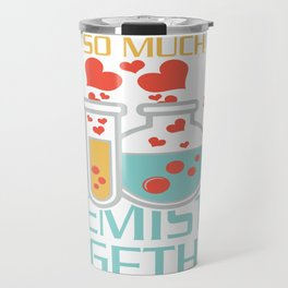 chemistry chemist gift substances substances funny Travel Mug