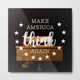 Make America Think Again Metal Print