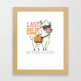 Last Day of School, No Prob-llama Funny Llama design Framed Art Print