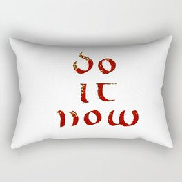 Do it now (Uncial font) Rectangular Pillow