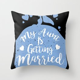 My Aunt Is Getting Married I Funny Wedding graphic Kids Gift Throw Pillow