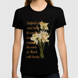 Daffodils That Come Before The Swallow Dares Shakespeare Quote T-shirt