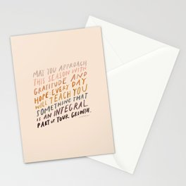 May You Approach This Season With Gratitude And Hope: Every Day Will Teach You Something That Is An Integral Part Of Your Growth. Stationery Cards
