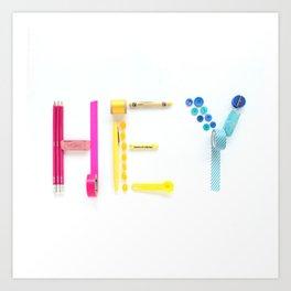 Hey Hey Hey Art Print