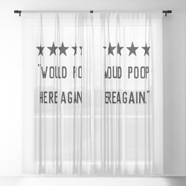 Would Poop Here Again Sheer Curtain