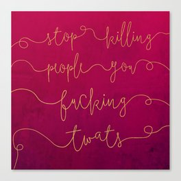 Stop Killing People - Pink & Gold Canvas Print