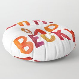 Oh My God Becky Floor Pillow