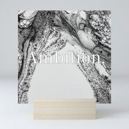 I'm taking back: Ambition Mini Art Print