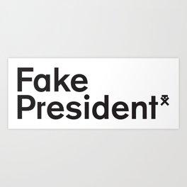 Trump. Fake President. Art Print