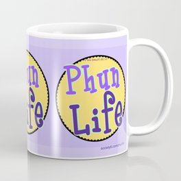 Phun Life Coffee Mug