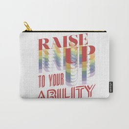 Raise Up to Your Ability Carry-All Pouch