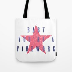 Baby You're a Firework Tote Bag